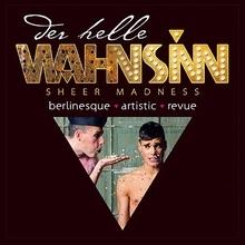 Der helle Wahnsinn - Sheer Madness @ Wintergarten VarietМ© Berlin   Berlin   Berlin   Deutschland